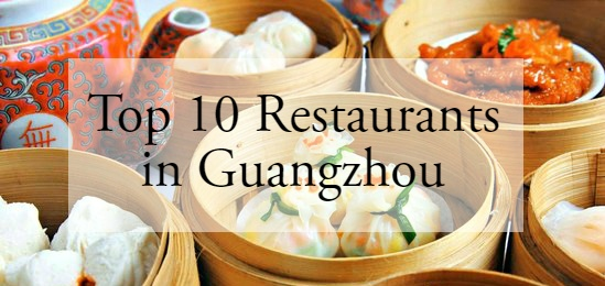 10 Best Chinese Restaurants in Guangzhou You Should Try